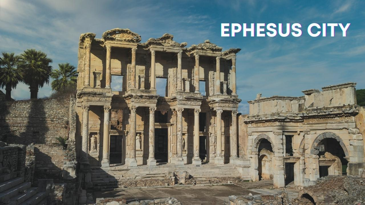 Ephesus CITY FACTS AND TACTS